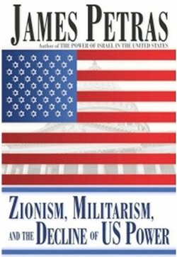 Petras-ZIONISM_MILITARISM_and_the_DECLINE_OF_US_POWER_James_Petras