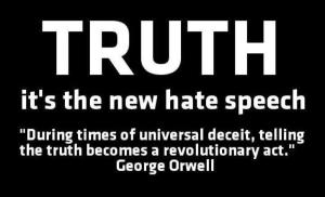 20130622-truth-is-the-new-hate-speech
